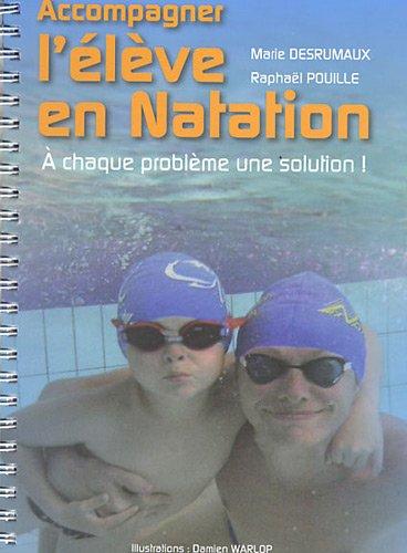 9782746634602: Accompagner l'�l�ve en natation : A chaque probl�me une solution !