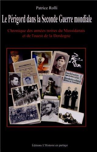 9782746639744: Le P�rigord dans la Seconde Guerre mondiale : Chronique des ann�es noires du Mussidanais et de l'ouest de la Dordogne