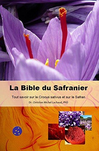 9782746644120: La Bible du Safranier : Tout Savoir sur le Crocus sativus et sur le Safran