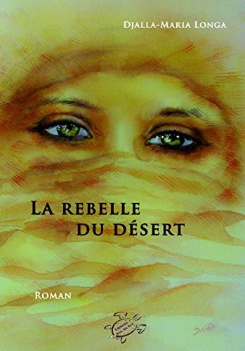 9782746654495: La Rebelle du Desert