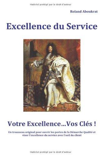 9782746665866: Excellence du Service - ''Votre Excellence...Vos cles'': Service au Client - demarche Qualite (French Edition)
