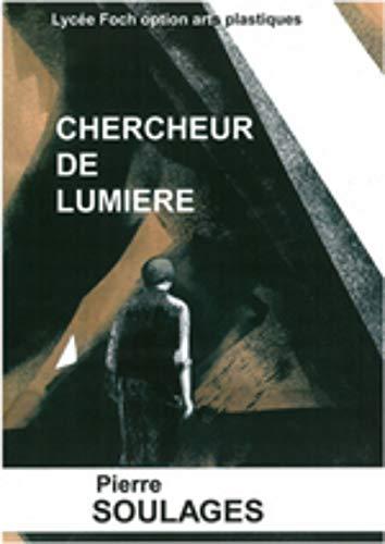 9782746667396: Chercheur de Lumiere Pierre Soulages