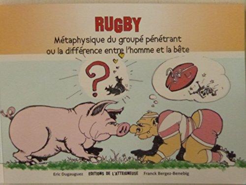 9782746675674: Rugby - Métaphysique du groupé pénétrant ou la différence entre l'homme et la bête