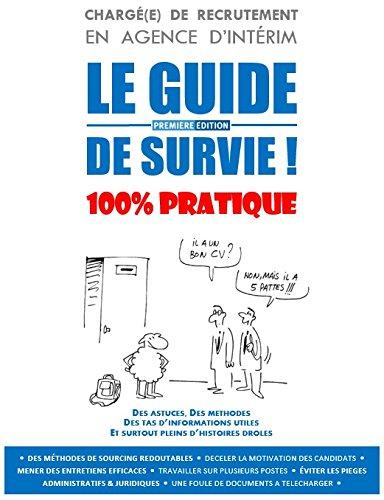 9782746677845: Charge de Recrutement en Agence d'Interim : le Guide de Survie !
