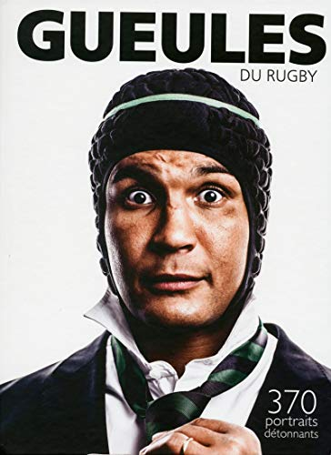 Gueules du rugby: Collectif; Jean-Pierre Pagès