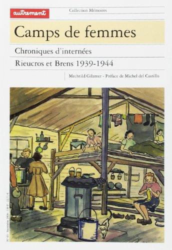 9782746700284: Camps de femmes. Chroniques d'intern�es, Rieucros et Brens, 1939-1944