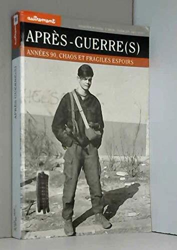 9782746700611: Après-guerre(s): Années 90, chaos et fragiles espoirs (Éditions Autrement, Collection Mutations)