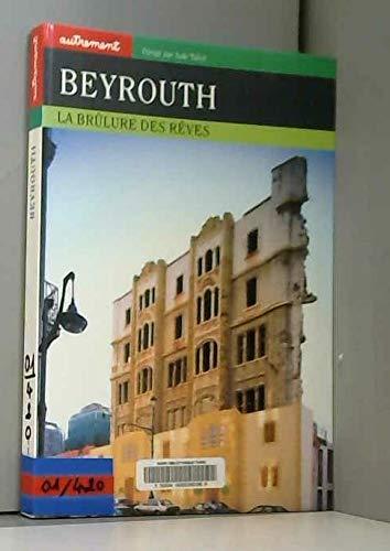 9782746701267: Beyrouth, la brulure des r�ves