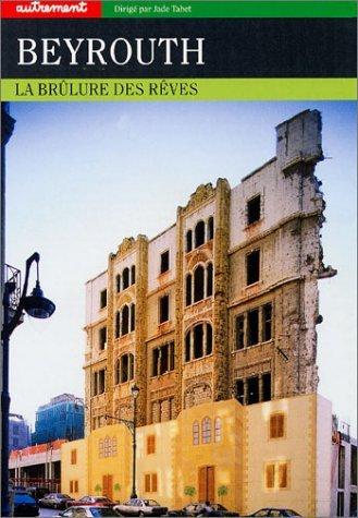9782746701267: Beyrouth, la brulure des rêves
