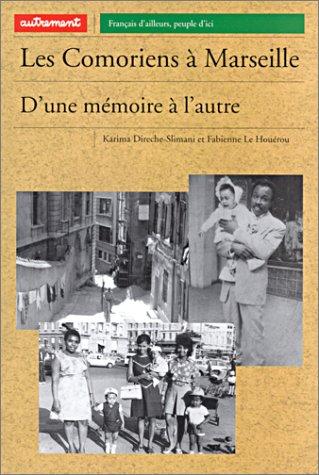 9782746701489: Les Comoriens de Marseille : D'une m�moire � l'autre