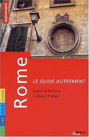 Rome (9782746702097) by Delphine Borione; Ludovico Pratesi