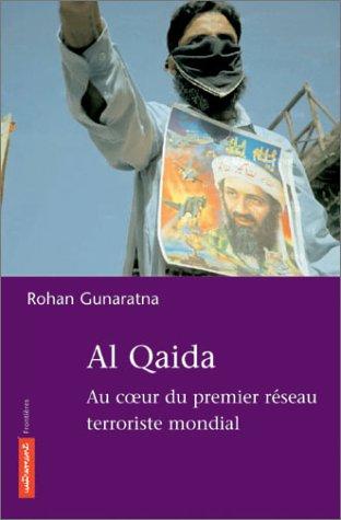 9782746702325: Al-Qaida : Au coeur du premier réseau terroriste mondial