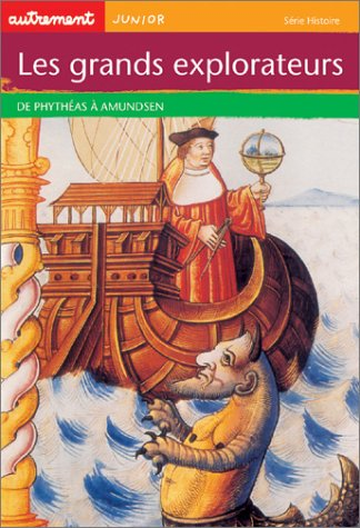 Les Grands explorateurs : De Phyth?as ? Amundsen (French Edition): Merle, Claude