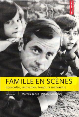 9782746703315: Famille en scènes. Bousculée, réinventée, toujours inattendue (French Edition)
