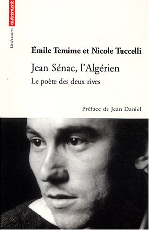 Jean Sénac, l'Algérien (French Edition) (2746703939) by Emile Temime
