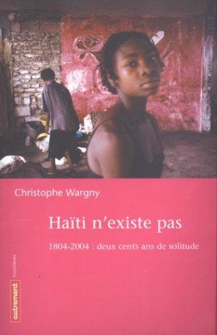9782746704329: Haïti n'existe pas : 1804-2004 : deux cents de solitude