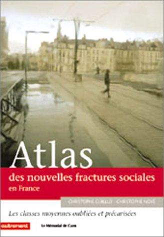 9782746705524: Atlas des nouvelles fractures sociales : Les Classes moyennes oubliées et précarisées