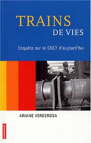 9782746705722: Trains de vies : Enqu�te sur la SNCF d'aujourd'hui