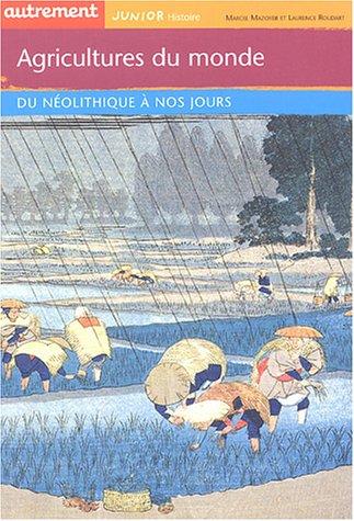 9782746705784: Agriculteurs du monde : Du Néolithique à nos jours (Autrement junior Histoire)
