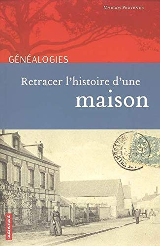 RETRACER L'HISTOIRE D'UNE MAISON: PROVENCE MYRIAM