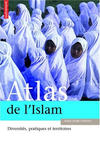 9782746705944: Atlas de l'Islam dans le monde (French Edition)