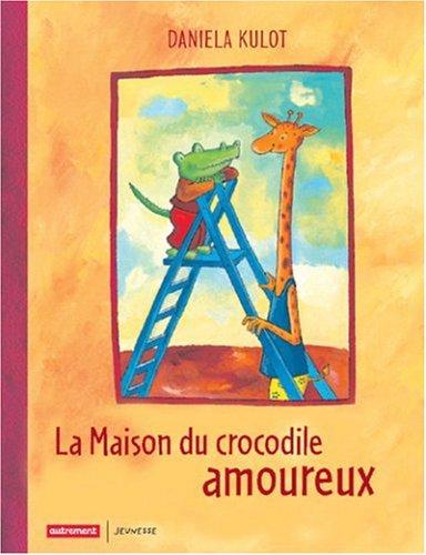 9782746706125: La Maison du crocodile amoureux