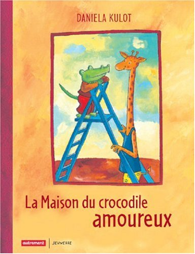 La Maison du crocodile amoureux: Daniela Kulot