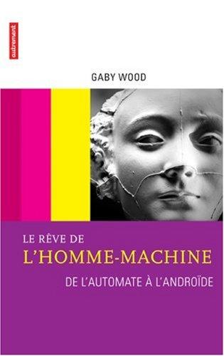 9782746706224: Le rêve de l'homme-machine : De l'automate à l'androïde