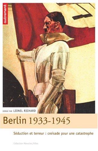 9782746707061: Berlin 1933-1945 : Séduction et terreur : croisade pour une catastrophe