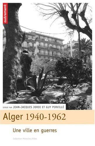 9782746707092: Alger 1940-1962 : Une ville en guerres