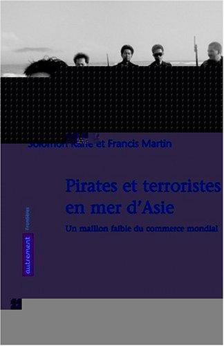 9782746707191: Pirates et terroristes en mer d'Asie : Un maillon faible du commerce mondial