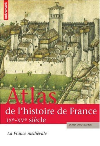 9782746707276: Atlas de l'histoire de France ixe-xve si (Atlas/Mémoires)