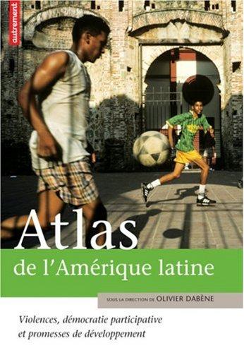 9782746707948: Atlas de l'Amérique latine : Violences, démocratie participative et promesse de développement
