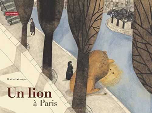 Un Lion a Paris (French Edition): Beatrice Alemagna