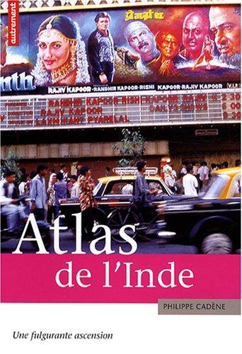 9782746708631: Atlas de l'Inde : Une fulgurante ascension (Atlas/Monde)