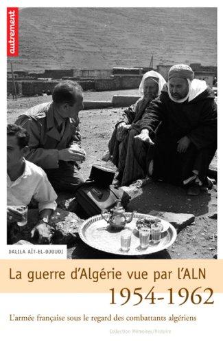 9782746709195: La guerre d'Algérie vue par l'ALN 1954-1962 : L'armée française sous le regard des combattants algériens