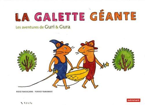 9782746710337: La galette g�ante : Les aventures de Guri et Gura