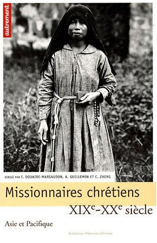 9782746710795: Missionnaires chrétiens : Asie et Pacifique, XIXe-XXe siècle