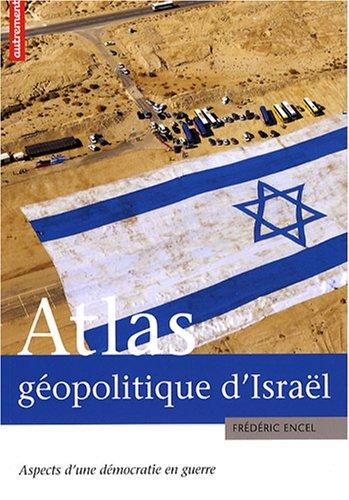 9782746711143: Atlas géopolitique d'Israël : Aspects d'une démocratie en guerre