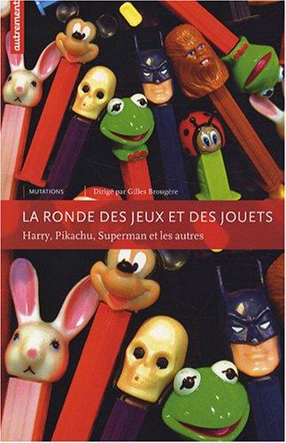 9782746711150: La ronde des jeux et des jouets : Harry, Pikachu, Superman et les autres