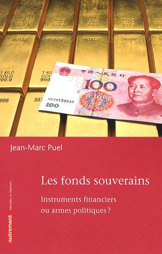 9782746712317: Les fonds souverains : Instruments financiers ou armes politiques ?