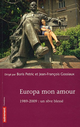 Europa mon amour : 1989- 2009 (French Edition): Boris Petric