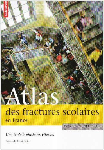 9782746713161: Atlas des fractures scolaires en France : Une �cole � plusieurs vitesses