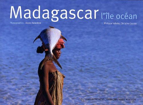 Madagascar, l'île océan: Philippe Vallette