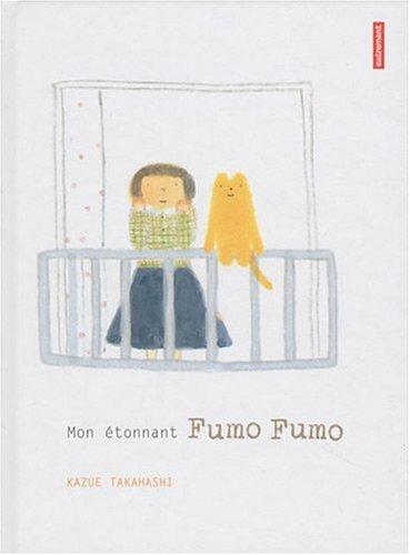 9782746713772: Mon étonnant Fumo Fumo (French Edition)