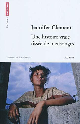 Une histoire vraie tissée de mensonges: Jennifer Clement