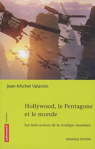 9782746714151: Hollywood, le Pentagone et le monde : Les trois acteurs d'une stratégie globale