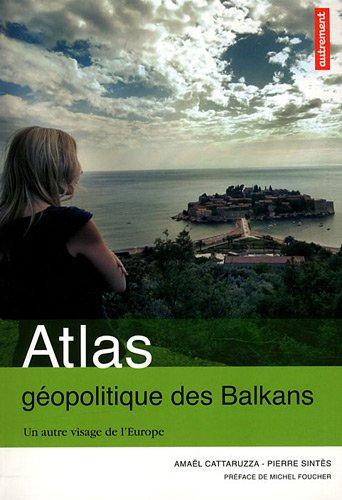 9782746715424: Atlas géopolitique des Balkans : Un autre visage de l'Europe