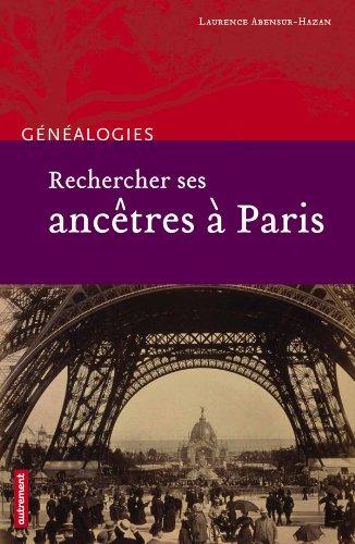 Rechercher Ses Ancetres A Paris