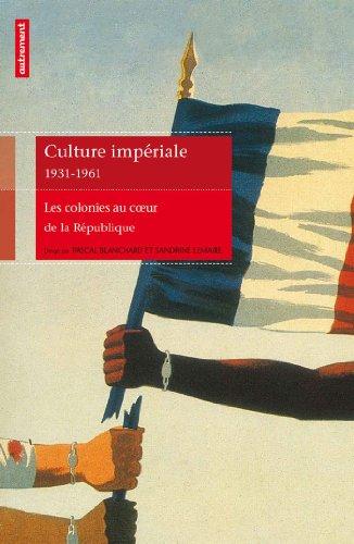 CULTURE IMPERIALE 1931-1961 (NE): BLANCHARD PASCAL / L